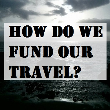 How do we fund our long term travel?